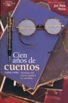 Cien años de cuentos - J. María Merino.
