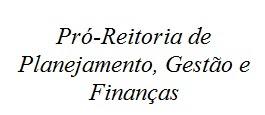 Pró-Reitoria de Planejamento, Gestão e Finanças UEG