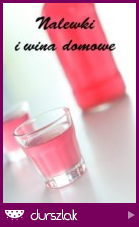 http://durszlak.pl/akcje-kulinarne/nalewki-i-wina-domowe#
