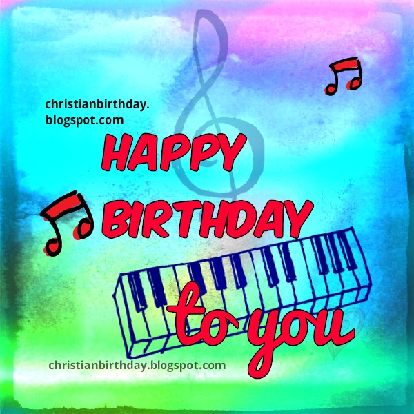 Happy Birthday to You with good music – Funny Christian Birthday Cards