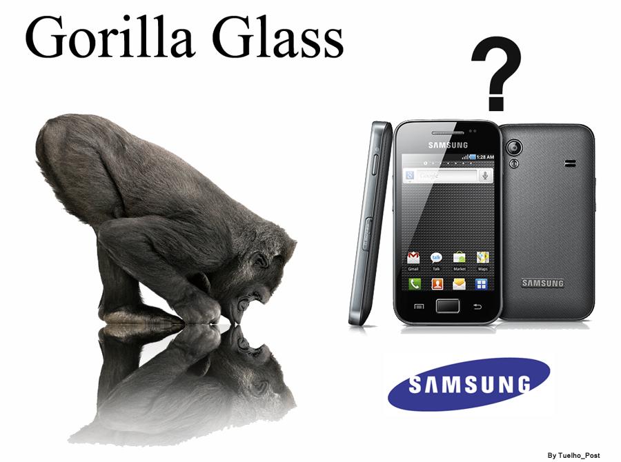 O Gorilla Glass AFINAL, O SAMSUNG GALA...