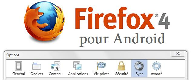 Mozilla Firefox 4 - Comment synchroniser Android Avec Mozilla Firefox 4