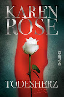 http://www.amazon.de/Todesherz-Thriller-Karen-Rose/dp/3426510693/ref=sr_1_5?s=books&ie=UTF8&qid=1439408927&sr=1-5&keywords=karen+rose
