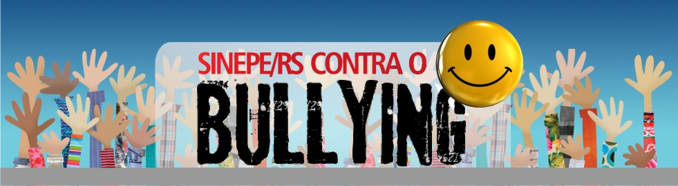 SINEPE/RS contra o Bullying