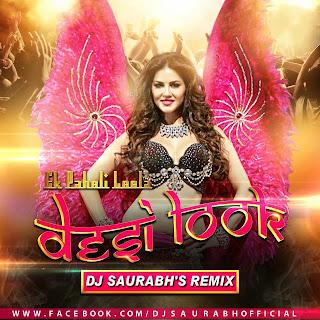 Desi Look (Ek Paheli Leela) Dj Saurabh Remix