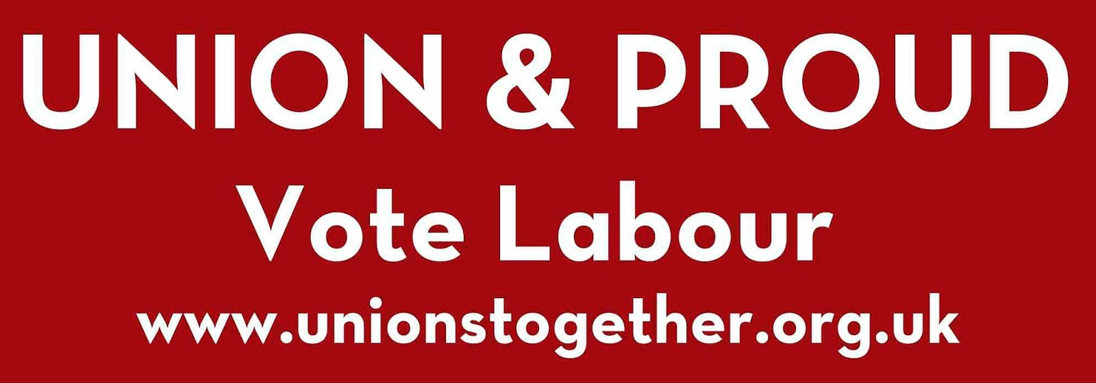 Union, Labour & Proud