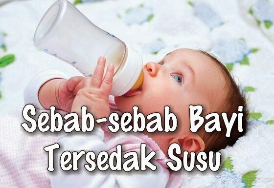 Sebab-sebab bayi TERSEDAK SUSU!!!