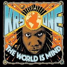 "KRS One ""The World Is Mine"""