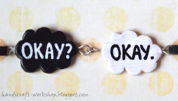 """Okay?"" ""Okay."" – bransoletka"