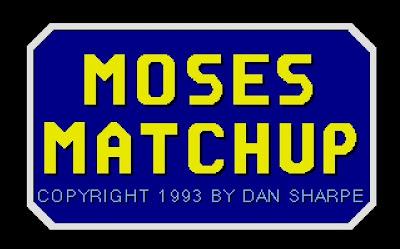 Moses Matchup