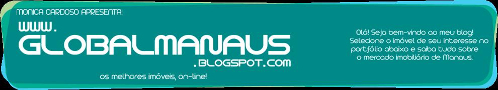 Global Manaus | Lançamentos Imobiliários em Manaus - AM - Brasil