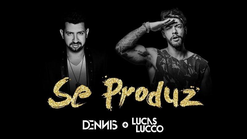 Dennis DJ - Se Produz Part. Lucas Lucco