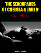 The Sexcapades of Chelsea & Jared: The Lake