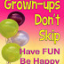 Grown-ups Don't Skip Have FUN Be Happy Enjoy Life - Free Kindle Non-Fiction
