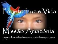 Projeto Luz e Vida: Missão Amazônia
