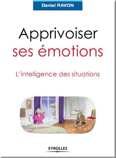 Apprivoiser ses émotions : L'intelligence des situations– Ebooks Francais – Ebooks gratuits à télécharger