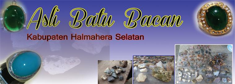 ... batu permata Doko,Palamea,Bisori dan Obi. Bacan Halmahera Selatan