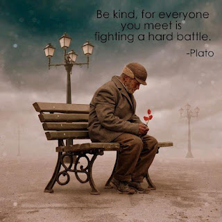 be kind to everyone you meet for is fighting a great battle