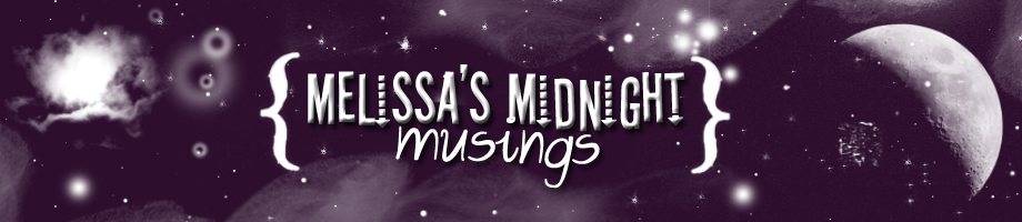 Melissa&#39;s Midnight Musings