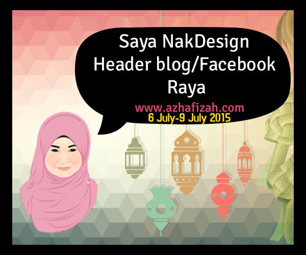 Segmen : Saya Nak Design Header Blog/ Facebook Raya