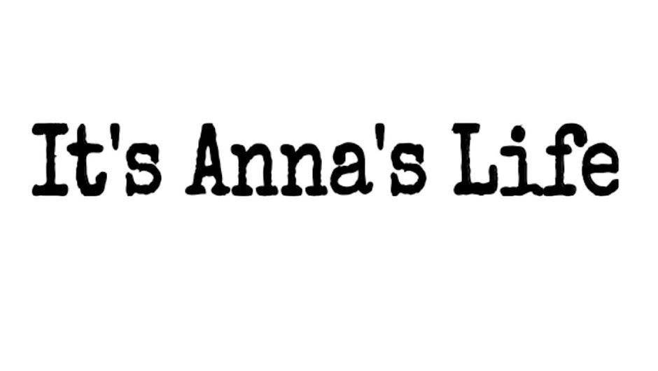 It's-Anna's-life