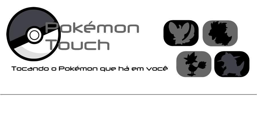 Pokémon Touch - Tocando o Pokémon que Há em Você