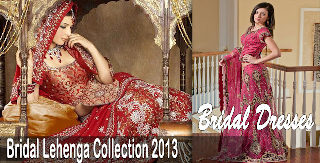 Bridal Dresses | Beautiful Bridal Lehenga Collection 2013