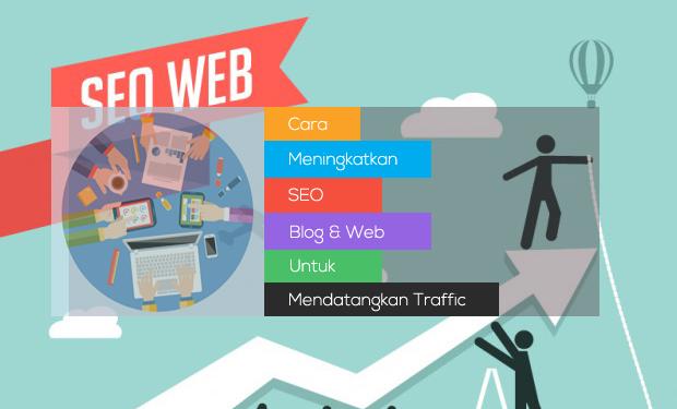 Cara Meningkatkan SEO Blog & Web Untuk Mendatangkan Traffic