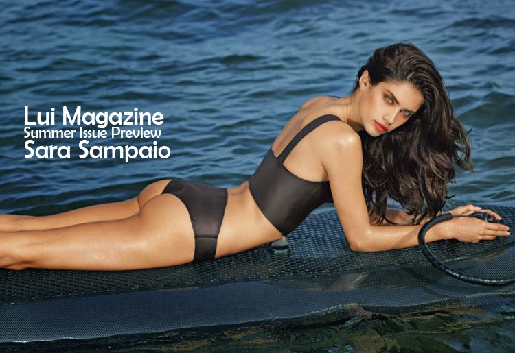 Lui Magazine Summer Issue Preview - Sara Sampaio