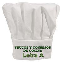 Trucos y Consejos de Cocina. Letra A.