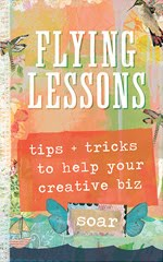Flying Lessons: Tips + Tricks To Help Your Creative Biz Soar!