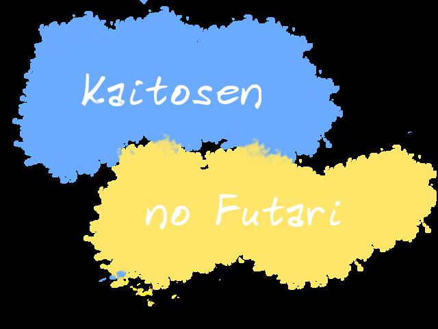 Kaitosen no Futari