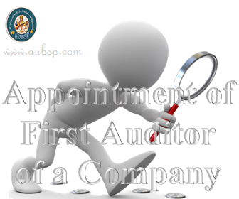 Appointment of First Auditor of a Company