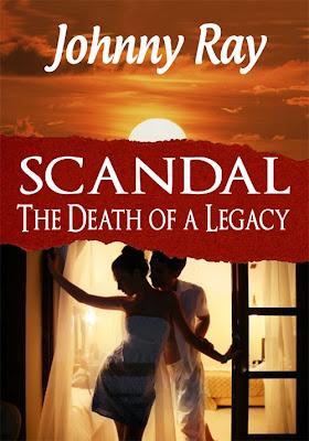 SCANDAL–THE DEATH OF A LEGACY www.amazon.com/dp/B00AQNBGZ4