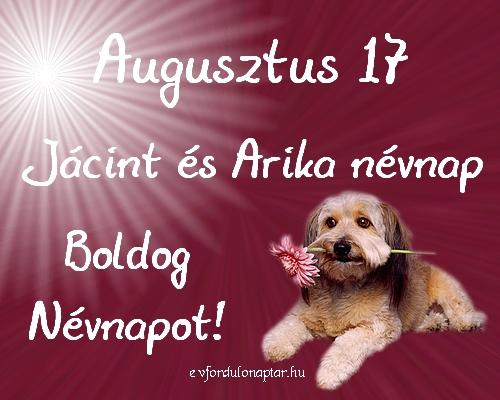 Augusztus 17 - Jácint, Arika névnap