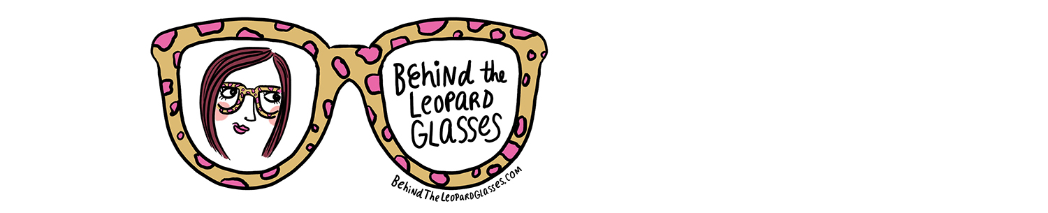 behind the leopard glasses