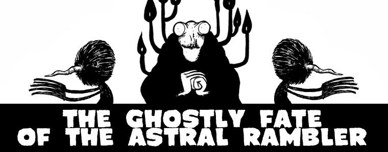 The Ghostly Fate of the Astral Rambler