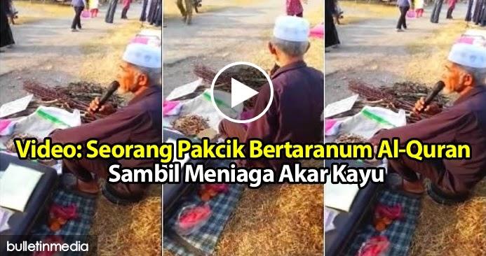 Video Taranum Al Quran Sambil Meniaga Akar Kayu