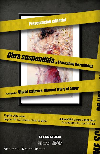 """Se presenta antología personal de Francisco Hernández """"Obra suspendida"""" en la Capilla Alfonsina"""