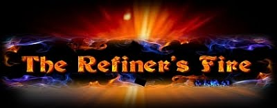 THE REFINER'S FIRE
