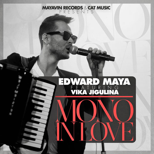 Mono In Love - Edward Maya feat. Vika Jigulina
