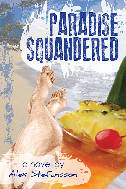 Paradise Squandered: a novel by Alex Stefansson