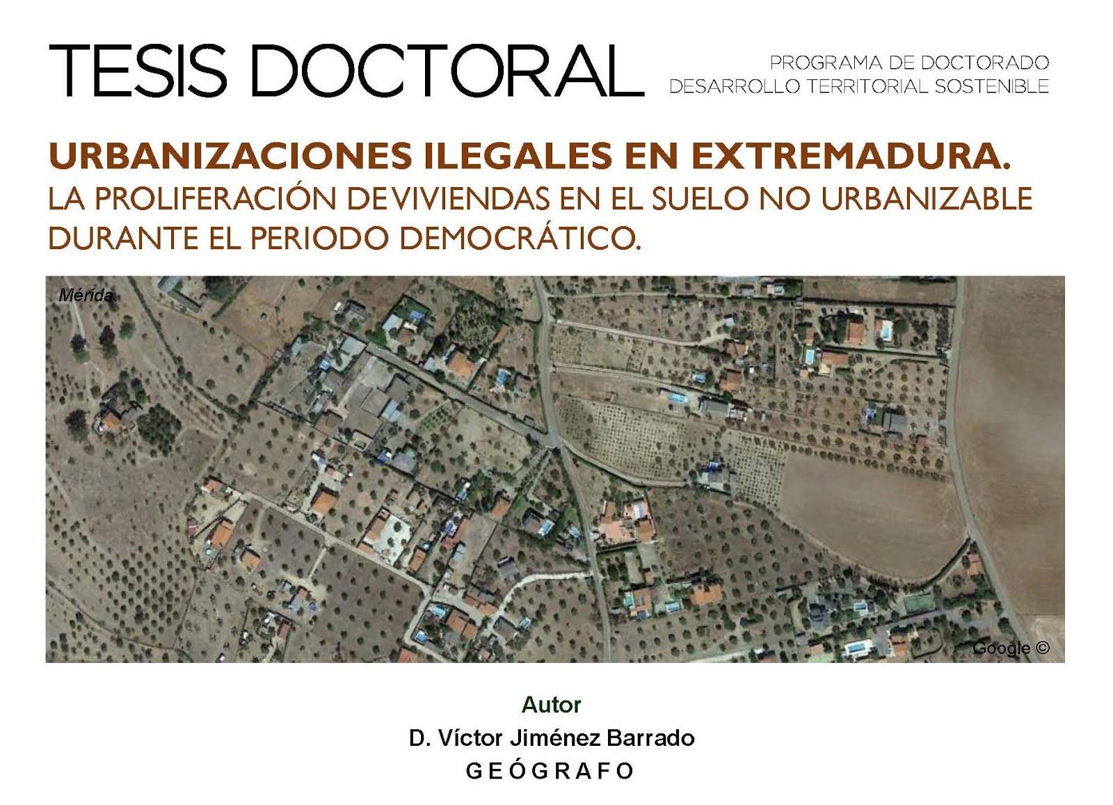 TESIS DOCTORAL: URBANIZACIONES ILEGALES EN EXTREMADURA EN EL PERIODO DEMOCRÁTICO