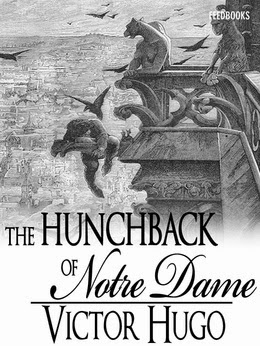 an analysis of the novel the hunchback of notre dame by victor hugo The hunchback of notre dame and millions of other books are available for  i  bought this kindle book mainly for victor hugo's the hunchback of notre.