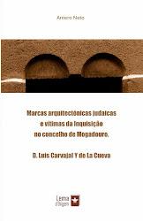 Judeus em Mogadouro. D. Luis Carvajal