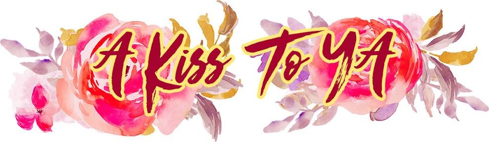 A Kiss To YA