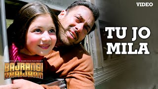 'Tu Jo Mila' VIDEO Song – K.K. | Salman Khan, Nawazuddin, Harshaali | Bajrangi Bhaijaan