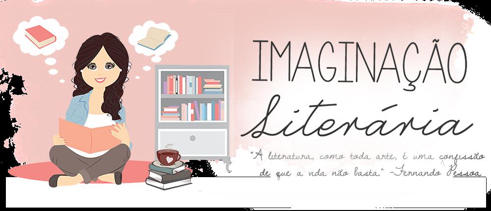 Imaginação Literária | Resenhas, notícias e muito mais!