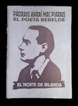 Pádraig Anraí Mac Piarais - El Poeta Rebelde