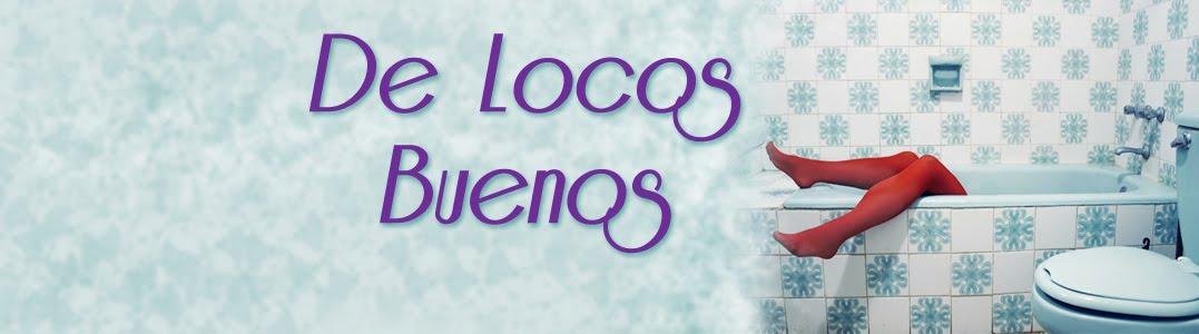 De Locos Buenos